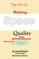 Book cover of The Art of Making Space: Choosing Quality Over Quantity